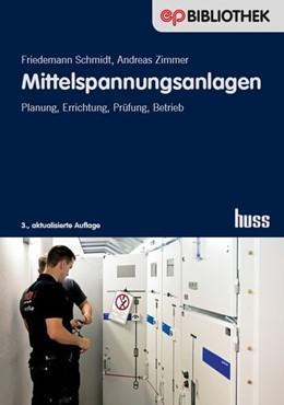 Abbildung von Schmidt / Zimmer | Mittelspannungsanlagen | 3., aktualisierte Auflage | 2016 | Planung, Errichtung, Prüfung, ...