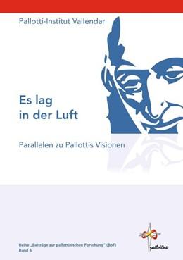 Abbildung von Pallotti-Institut | Es lag in der Luft | 1. Auflage | 2016 | beck-shop.de