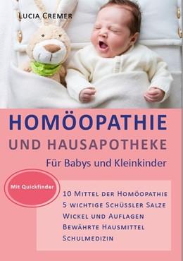 Abbildung von Cremer | Homöopathie und Hausapotheke | 1. Auflage | 2016 | beck-shop.de