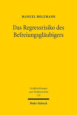 Abbildung von Holzmann | Das Regressrisiko des Befreiungsgläubigers | 2016 | Schuldbefreiungsansprüche in d... | 129