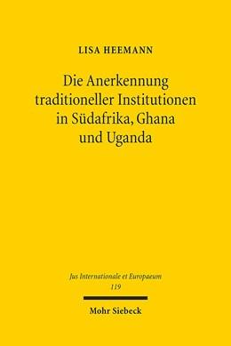 Abbildung von Heemann | Die Anerkennung traditioneller Institutionen in Südafrika, Ghana und Uganda | 1. Auflage | 2016 | 119 | beck-shop.de