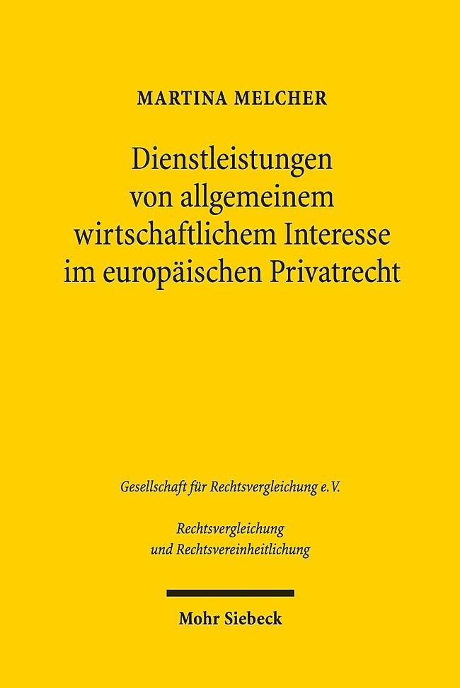 Abbildung von Melcher | Dienstleistungen von allgemeinem wirtschaftlichem Interesse im europäischen Privatrecht | 2016