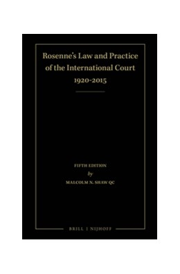 Abbildung von Shaw QC | Rosenne's Law and Practice of the International Court: 1920-2015 (4 Volume Set) | cxvii, 1976 pp | 2016 | Fifth Edition