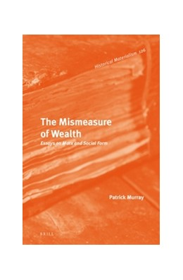 Abbildung von Murray | The Mismeasure of Wealth | 2016 | Essays on Marx and Social Form | 126