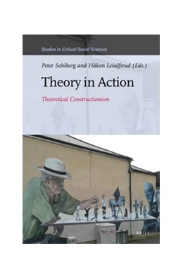 Abbildung von Theory in Action | 2016 | Theoretical Constructionism | 91