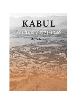 Abbildung von Schinasi   Kabul: A History 1773-1948   2016