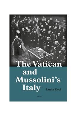 Abbildung von Ceci   The Vatican and Mussolini's Italy   2016