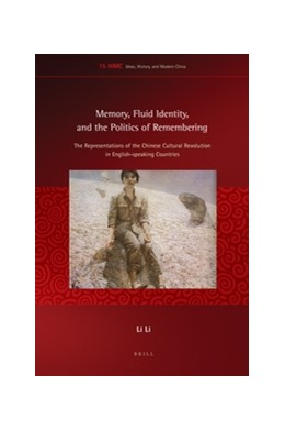 Abbildung von Li | Memory, Fluid Identity, and the Politics of Remembering | 2016 | The Representations of the Chi... | 15