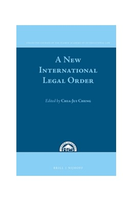 Abbildung von Cheng | A New International Legal Order | 2016 | In Commemoration of the Tenth ... | 8