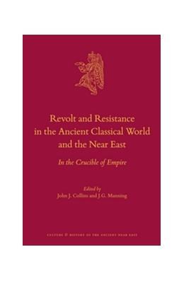 Abbildung von Collins / Manning | Revolt and Resistance in the Ancient Classical World and the Near East | 2016 | In the Crucible of Empire | 85