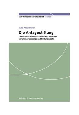 Abbildung von Kratz-Ulmer | Die Anlagestiftung | 1. Auflage | 2016 | Band 8 | beck-shop.de