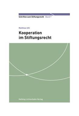 Abbildung von Uhl | Kooperation im Stiftungsrecht | 2016 | Band 7