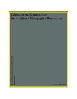 Abbildung von Djahanschah / Kaufmann / Nagler | DBU Bauband1: Schmuttertal Gymnasium (Diedorf) | 2016 | Architektur - Pädagogik - Ress...