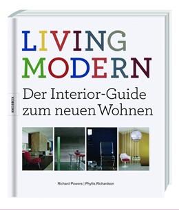 Abbildung von Powers / Richardson | LIVING MODERN - Der Interior-Guide zum neuen Wohnen | 2011