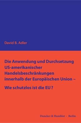 Abbildung von Adler   Die Anwendung und Durchsetzung US-amerikanischer Handelsbeschränkungen innerhalb der Europäischen Union - Wie schutzlos ist die EU?   1. Auflage   2016   beck-shop.de