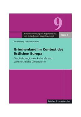 Abbildung von Skordos | Griechenland im Kontext des östlichen Europa | 1. Auflage | 2016 | beck-shop.de