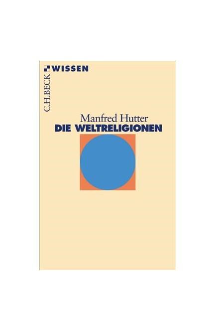 Cover: Manfred Hutter, Die Weltreligionen