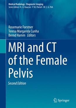 Abbildung von Hamm / Forstner / Cunha | MRI and CT of the Female Pelvis | 2nd ed. 2019 | 2018