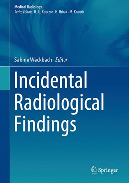 Abbildung von Weckbach | Incidental Radiological Findings | 1. Auflage | 2017 | beck-shop.de