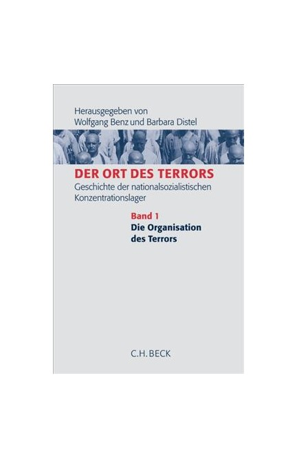 Cover: , Der Ort des Terrors. Geschichte der nationalsozialistischen Konzentrationslager, Band 1: Die Organisation des Terrors