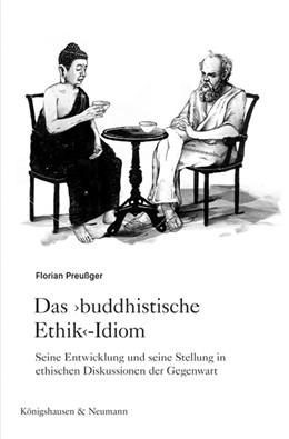 Abbildung von Preußger | Das »buddhistische Ethik«-Idiom | 2016 | Seine Entwicklung und seine St...
