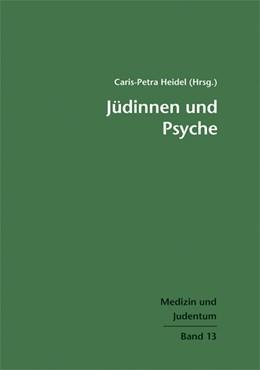 Abbildung von Heidel   Jüdinnen und Psyche   1. Auflage   2016   beck-shop.de