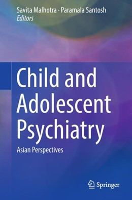 Abbildung von Malhotra / Santosh | Child and Adolescent Psychiatry | 2017 | Asian Perspectives