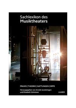 Abbildung von Jacobshagen / Schmierer   Sachlexikon des Musiktheaters   1. Auflage   2016   beck-shop.de