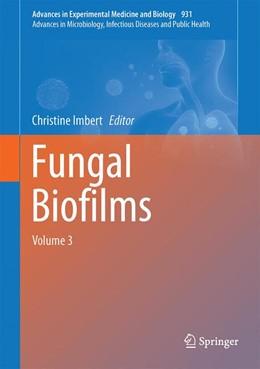 Abbildung von Imbert | Fungal Biofilms and related infections | 1. Auflage | 2016 | beck-shop.de
