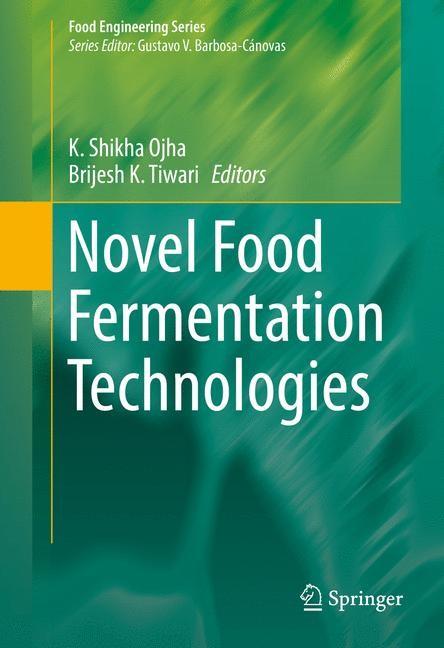 Novel Food Fermentation Technologies | Ojha / Tiwari | 1st ed. 2016, 2016 | Buch (Cover)