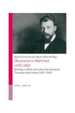 Abbildung von Hirzel / Wallraff | Ökumene in Wahrheit und Liebe | 2016 | Beiträge zu Werk und Leben des...