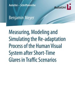 Abbildung von Meyer | Measuring, Modeling and Simulating the Re-adaptation Process of the Human Visual System after Short-Time Glares in Traffic Scenarios | 1st ed. 2017 | 2016 | 89