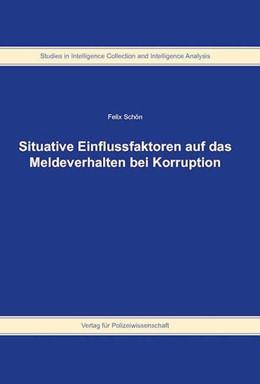 Abbildung von Schön | Situative Einflussfaktoren auf das Meldeverhalten bei Korruption | 1. Auflage | 2016