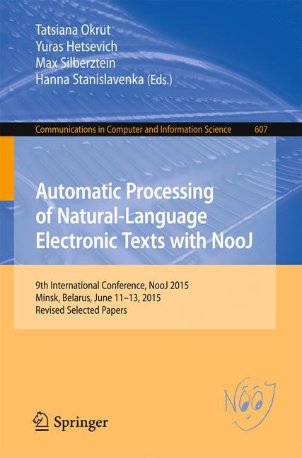 Automatic Processing of Natural-Language Electronic Texts with NooJ | Okrut / Hetsevich / Silberztein / Stanislavenka, 2016 | Buch (Cover)