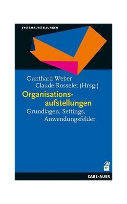 Abbildung von Weber / Rosselet   Organisationsaufstellungen   1. Auflage   2016   beck-shop.de