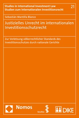 Abbildung von Mantilla Blanco | Justizielles Unrecht im internationalen Investitionsschutzrecht | 2016 | Zur Verletzung völkerrechtlich... | 21