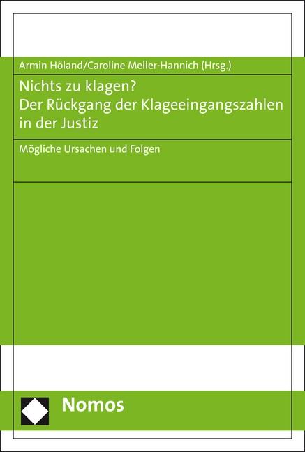 Nichts zu klagen? Der Rückgang der Klageeingangszahlen in der Justiz | Höland / Meller-Hannich, 2016 | Buch (Cover)