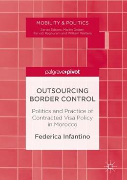 Abbildung von Infantino | Outsourcing Border Control | 1. Auflage | 2017 | beck-shop.de