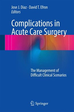 Abbildung von Diaz / Efron | Complications in Acute Care Surgery | 1st ed. 2017 | 2016 | The Management of Difficult Cl...