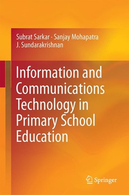 Abbildung von Sarkar / Mohapatra / Sundarakrishnan | Information and Communications Technology in Primary School Education | 1st ed. 2017 | 2017
