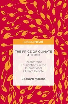 Abbildung von Morena | The Price of Climate Action | 1st ed. 2016 | 2016 | Philanthropic Foundations in t...