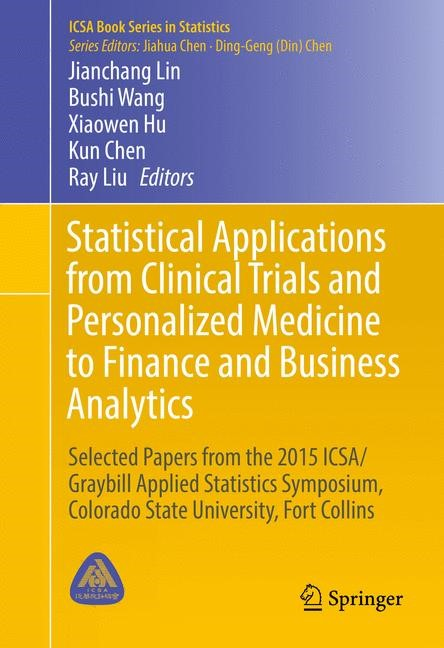 Statistical Applications from Clinical Trials and Personalized Medicine to Finance and Business Analytics   Lin / Wang / Hu / Chen / Liu   1st ed. 2016, 2016   Buch (Cover)