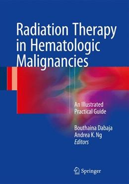 Abbildung von Dabaja / Ng | Radiation Therapy in Hematologic Malignancies | 1. Auflage | 2016 | beck-shop.de