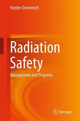 Abbildung von Domenech   Radiation Safety   1st ed. 2017   2016   Management and Programs