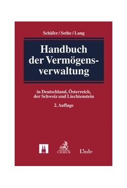 Abbildung von Schäfer / Sethe / Lang | Handbuch der Vermögensverwaltung | 2016 | in Deutschland, Österreich, de...