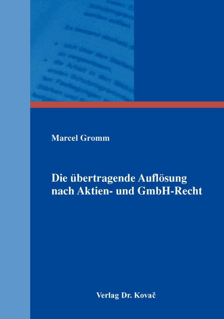 Abbildung von Gromm | Die übertragende Auflösung nach Aktien- und GmbH-Recht | 2016