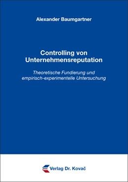 Abbildung von Baumgartner   Controlling von Unternehmensreputation   2016   Theoretische Fundierung und em...   458