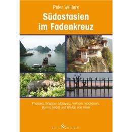 Abbildung von Willers | Südostasien im Fadenkreuz | 1. Auflage | 2016 | Thailand, Singapur, Malaysia, ...