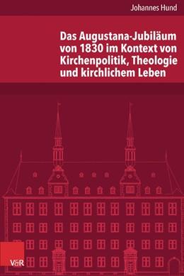 Abbildung von Hund | Das Augustana-Jubiläum von 1830 im Kontext von Kirchenpolitik, Theologie und kirchlichem Leben | 1. Auflage | 2016 | beck-shop.de