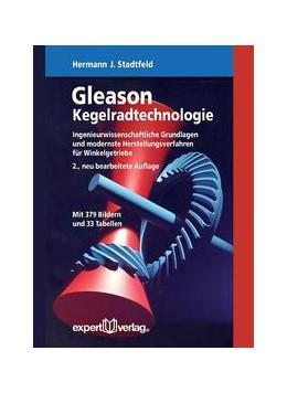Abbildung von Stadtfeld | Gleason Kegelradtechnologie | 2. Auflage | 2017 | beck-shop.de